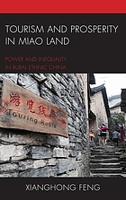 Tourism and prosperity in Miao land : power and inequality in rural ethnic China
