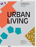 Urban living : Berlin - Strategien für das zukünftige Wohnen = Strategies for the future