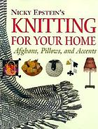 Nicky Epstein's knitted home projects