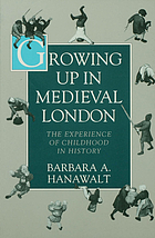 Growing up in medieval London : the experience of childhood in history