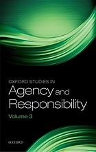 Oxford studies in agency and responsibility. volume 3