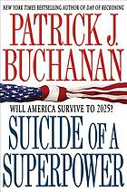 Suicide of a superpower : will America survive to 2025?