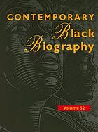 Contemporary Black biography. : Volume 52 profiles from the international Black community