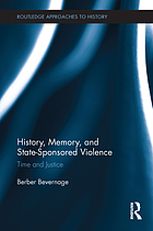 History, memory, and state-sponsored violence : time and justice