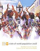 UNFPA state of world population, 2008 : reaching common ground : culture, gender and human rights.