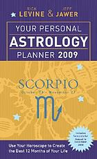 Your personal astrology planner 2009 - Scorpio