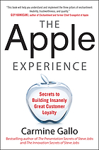 The Apple experience : the secrets of delivering insanely great customer service