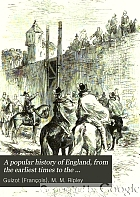 A popular history of England, from the earliest times to the accession of Victoria.