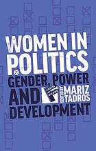 Women in politics : gender, power and development