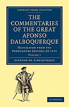 The Commentaries of the Great Afonso Dalboquerque, Second Viceroy of India : Translated from the Portuguese Edition of 1774 Volume 1