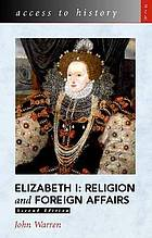 Elizabeth 1 : religion & foreign affairs