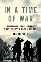 In a time of war : the proud and perilous journey of West Point's class of 2002