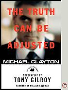 Michael Clayton : the shooting script : screenplay