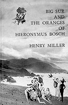 Big Sur and the oranges of Hieronymus Bosch.