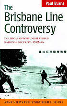 The Brisbane Line controversy : political opportunism versus national security 1942-45