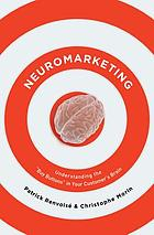 Neuromarketing : understanding the