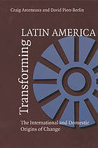 Transforming Latin America : the international and domestic origins of change