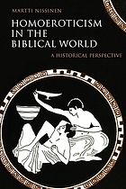 Homoeroticism in the biblical world : a historical perspective