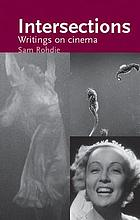 Intersections : writings on cinema