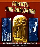 Farewell, John Barleycorn : prohibition in the United States