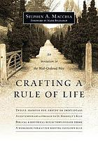 Crafting a rule of life : an invitation to the well-ordered way