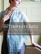 The best of Interweave knits : our favorite designs from the first ten years