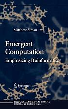 Emergent computation : emphasizing bioinformatics