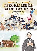 Abraham Lincoln, will you ever give up?