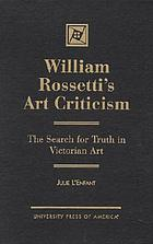 William Rossetti's art criticism : the search for truth in Victorian art