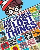 Where's Wally? : the search for the lost things ; a compendium of puzzling puzzles