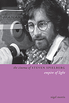 The cinema of Steven Spielberg : empire of light