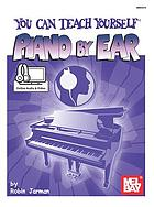 You can teach yourself piano by ear