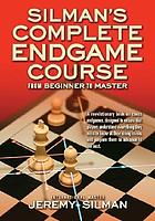 Silman's complete endgame course : from beginner to master