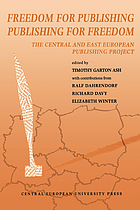 Freedom for publishing, publishing for freedom : the Central and East European Publishing Project