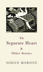The separate heart : short stories