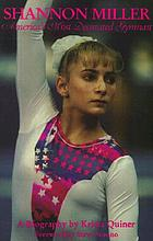 Shannon Miller : America's most decorated gymnast : a biography