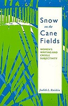 Snow on the cane fields : women's writing and Creole subjectivity