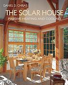 The solar house : passive heating and cooling