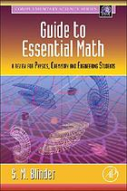 Guide to essential math : a review for physics, chemistry and engineering students
