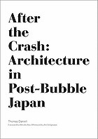 After the crash : architecture in post-bubble Japan