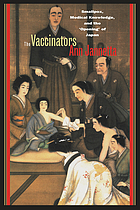 The vaccinators : smallpox, medical knowledge, and the