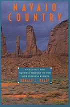 Navajo country : a geology and natural history of the Four Corners Region