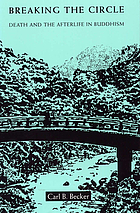 Breaking the circle : death and the afterlife in Buddhism