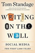 Writing on the wall : social media, the first 2,000 years