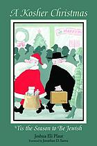 A Kosher Christmas : : 'tis the season to be Jewish
