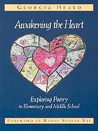 Awakening the heart : exploring poetry in elementary and middle school