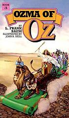 Ozma of Oz : a record of her adventures with Dorothy Gale of Kansas, the Yellow Hen, the Scarecrow, the Tin Woodman, Tiktok, the Cowardly Lion and Hungry Tiger ; besides other people to numerous to mention faithfully recorded herein
