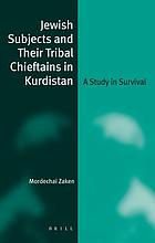 Jewish subjects and their tribal chieftains in Kurdistan : a study in survival
