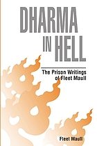Dharma in hell : the prison writings of Fleet Maull