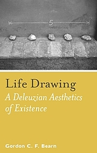 Life drawing : a Deleuzean aesthetics of existence